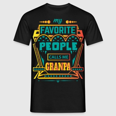 My Favorite People Calls Me GRANDPA T-Shirts - Men's T-Shirt