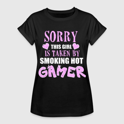 SORRY THIS GIRL IS TAKEN BY SMOKING HOT GAMER T-Shirts - Women's Oversize T-Shirt