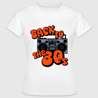 80er Back Back to the 80s T-Shirts - Frauen T-Shirt