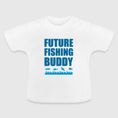 future fishing buddy T-Shirts - Baby T-Shirt