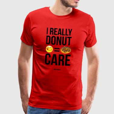 SmileyWorld Really Donut Care Humour Quote - Men's Premium T-Shirt
