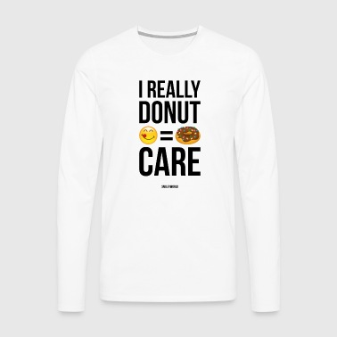 SmileyWorld Really Donut Care Humour Quote - Maglietta Premium a manica lunga da uomo
