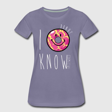 SmileyWorld I Donut Know Punny Quote Humour - Premium-T-shirt dam