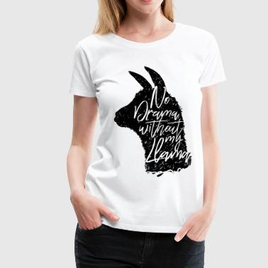Animal Planet No Drama Without Llama Quote - Women's Premium T-Shirt
