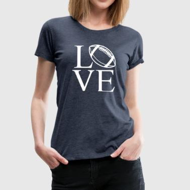 LOVE - AMERICAN FOOTBALL T-Shirts - Frauen Premium T-Shirt
