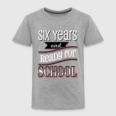 Six and ready for school 3C T-Shirts - Kinder Premium T-Shirt