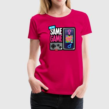 Not the same game-03a Tee shirts - T-shirt Premium Femme