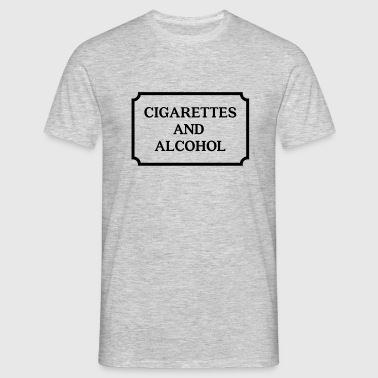cigarettes and alcohol T-Shirts - Männer T-Shirt