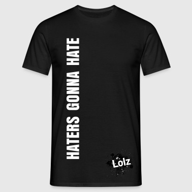 Haters gonna hate shirt - Herre-T-shirt