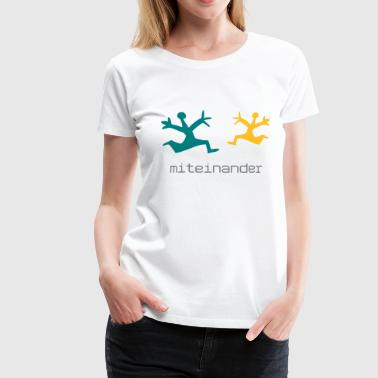 T-Shirt Frau Miteinander 02 © by kally ART® - Frauen Premium T-Shirt