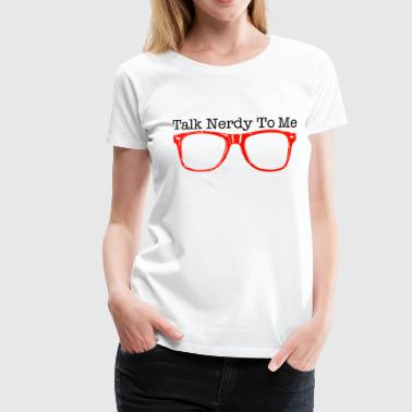 RedSpecs Talk Nerdy To Me (Women's) - Women's Premium T-Shirt