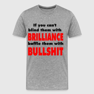 Brilliance Vs. Bullshit T-Shirts - Men's Premium T-Shirt