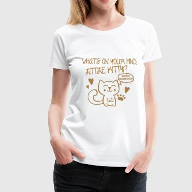 What's on your mind, little kitty? T-Shirts - Women's Premium T-Shirt