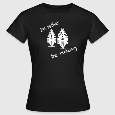 rather be riding white T-Shirts - Frauen T-Shirt