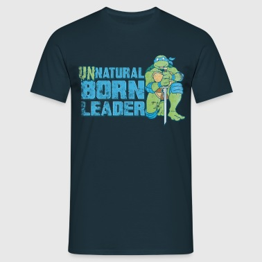 TMNT Turtles Leonardo Unnatural Born Leader - Men's T-Shirt