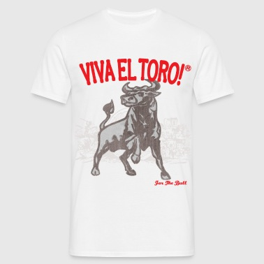 Viva El Toro! For The Bull! - Männer T-Shirt