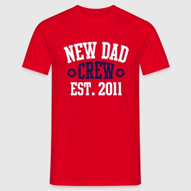 NEW DAD CREW 2011 2C T-Shirt NR - Men's T-Shirt