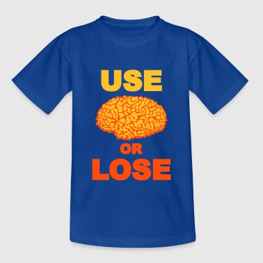 T-Shirt Kids Use or lose 04 © by kally ART® - Teenager T-Shirt