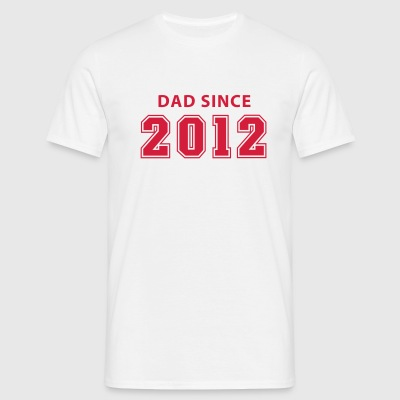 DAD SINCE 12 T-Shirt RW - Men's T-Shirt
