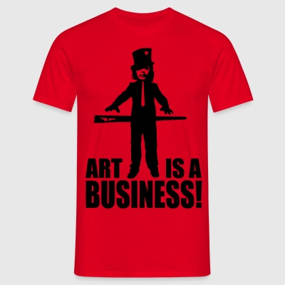 art is a business T-Shirts - Männer T-Shirt