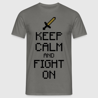 Keep calm and fight on 2c T-Shirts - Männer T-Shirt