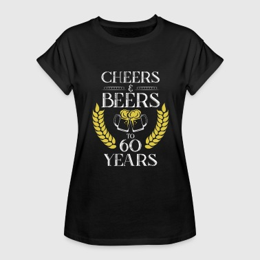 CHEERS & BEERS TO 60 YEARS birthday party T-shirts - Dame oversize T-shirt