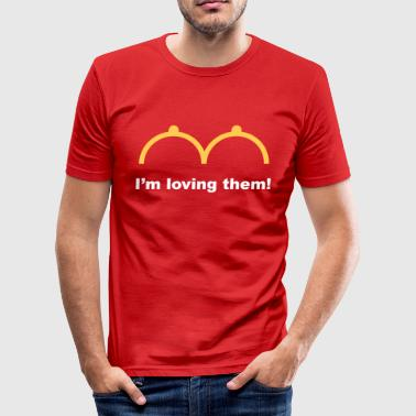 I'm Loving Them! (Sexy / Busty / Topless / 2C) T-Shirts - Men's Slim Fit T-Shirt