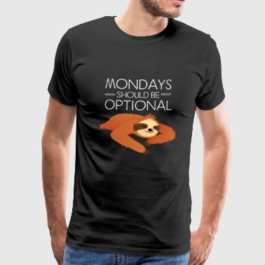 Mondays Should Be Optional - Lazy Sloth T-Shirts - Männer Premium T-Shirt