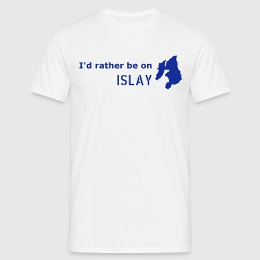 I'd rather be on Islay T-Shirt (Blue on White) - Men's T-Shirt