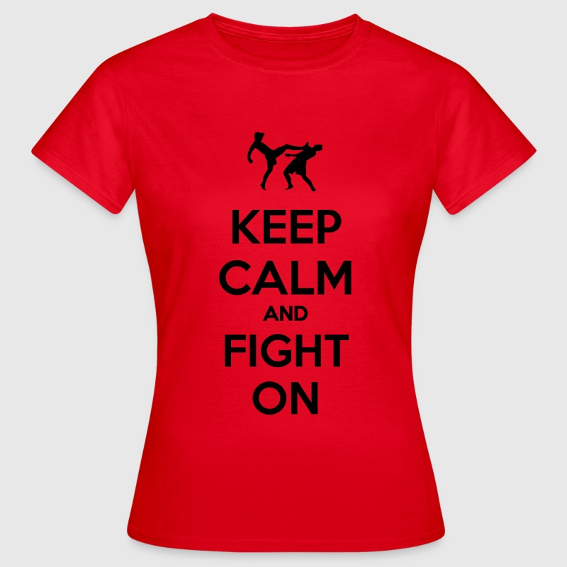 keep calm and fight on  Koszulki - Koszulka damska