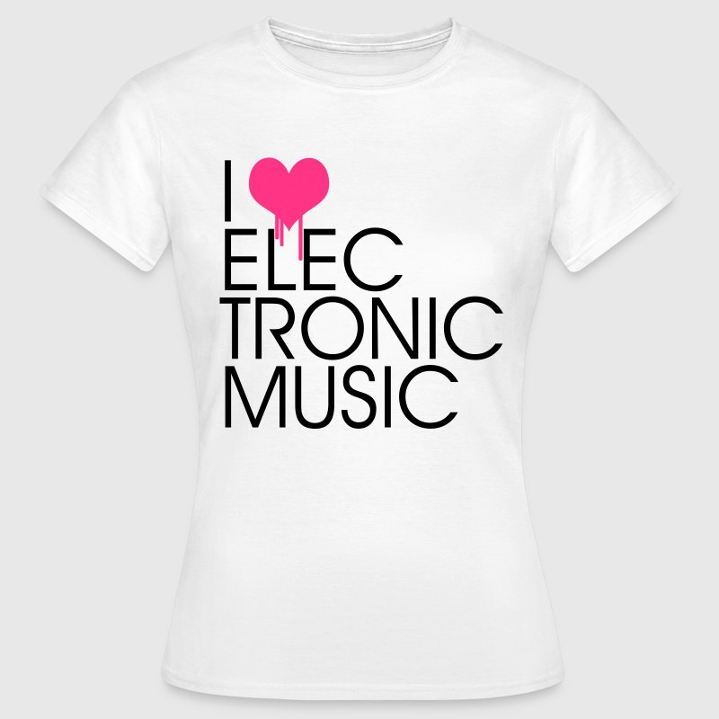 I Love Electronic Music T-Shirts - Women's T-Shirt