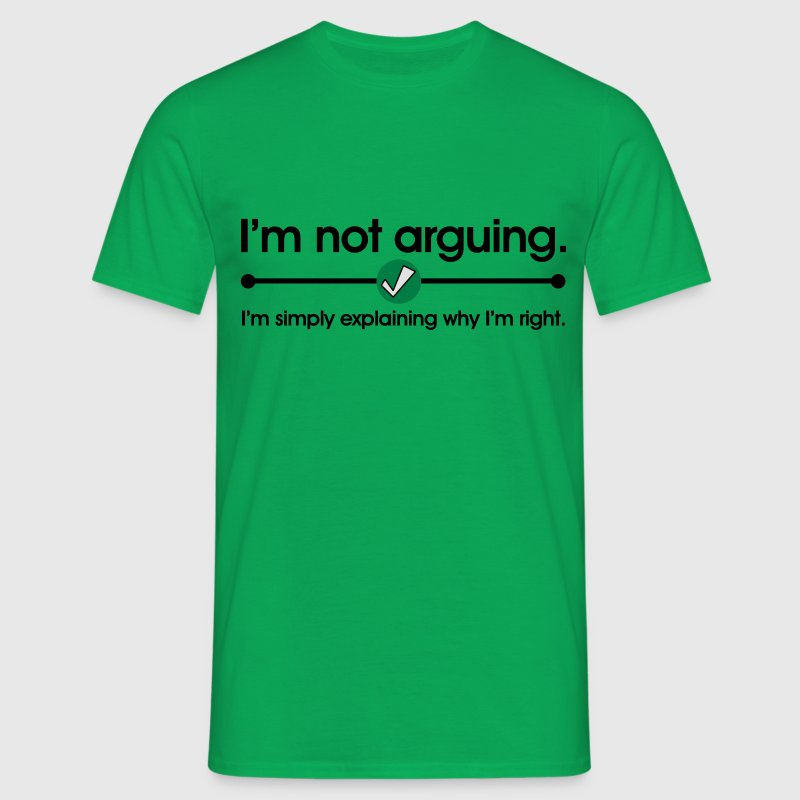 Not Arguing T-shirts - Herre-T-shirt