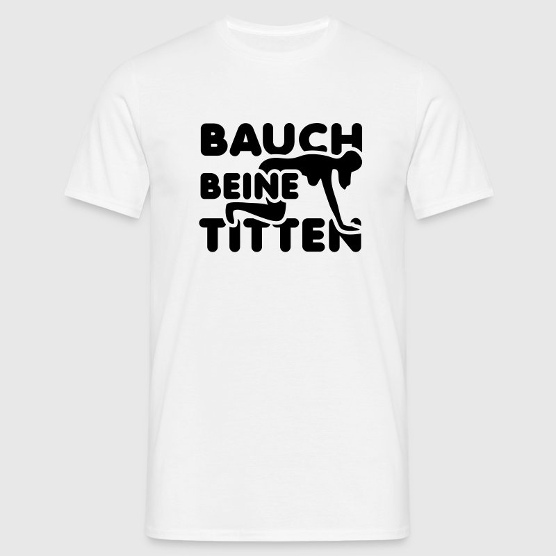 Bauch Beine Titten Fun T-Shirt - Men's T-Shirt