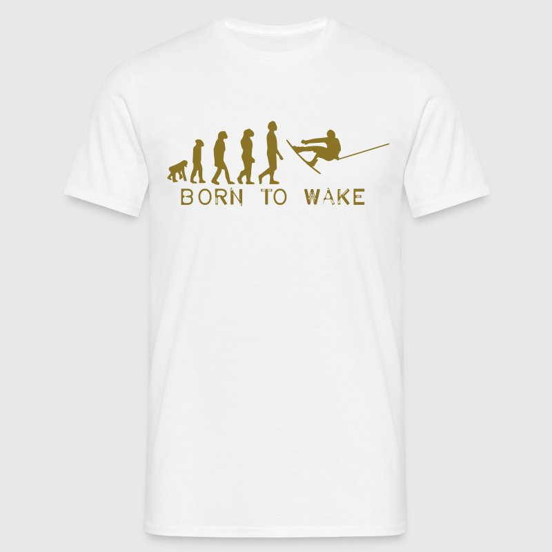 born to wake, evolution, I love my wakeboard, wakeboarder, wakeboarding, kiteboarding, skateboarding, snow T-Shirt - Men's T-Shirt