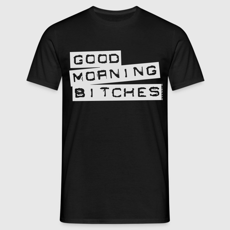 Good morning bitches white - Men's T-Shirt