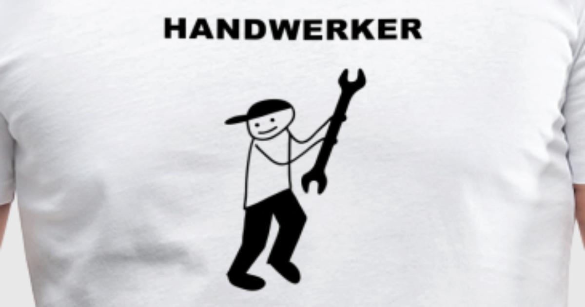 handwerker 3 t shirt spreadshirt. Black Bedroom Furniture Sets. Home Design Ideas