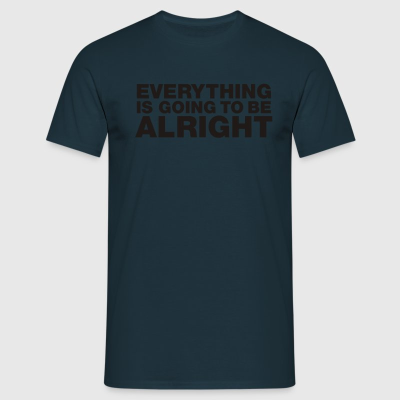 Navy Everything is going to be alright Men's Tees - Men's T-Shirt