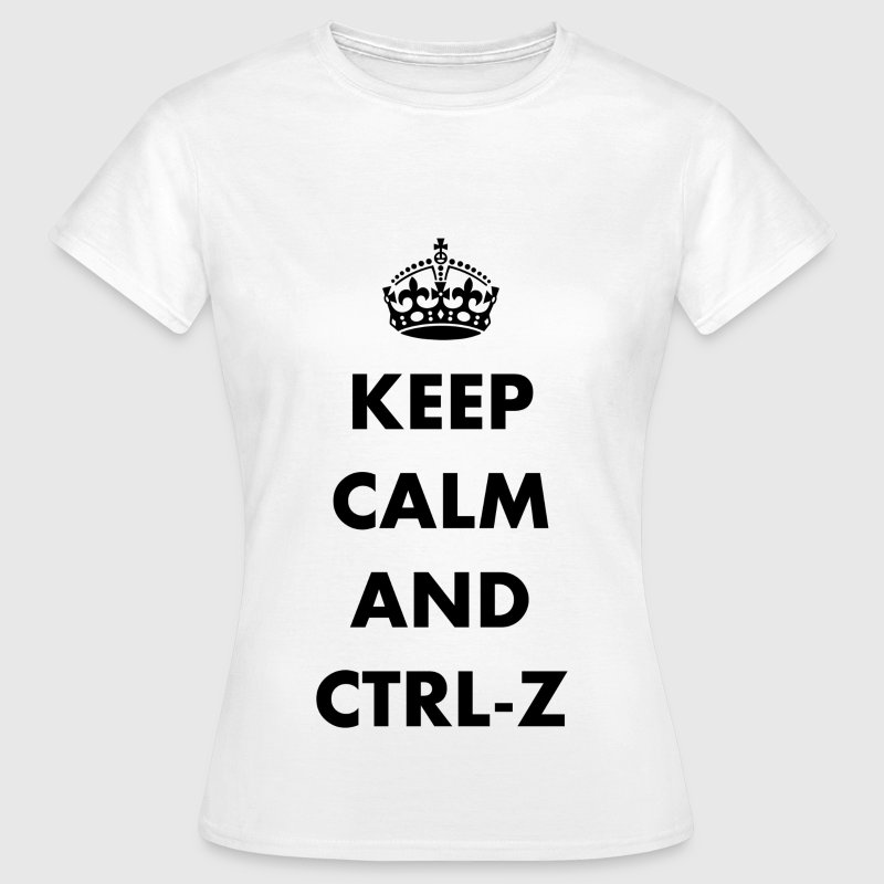 Keep calm and ctrl-z - Camiseta mujer