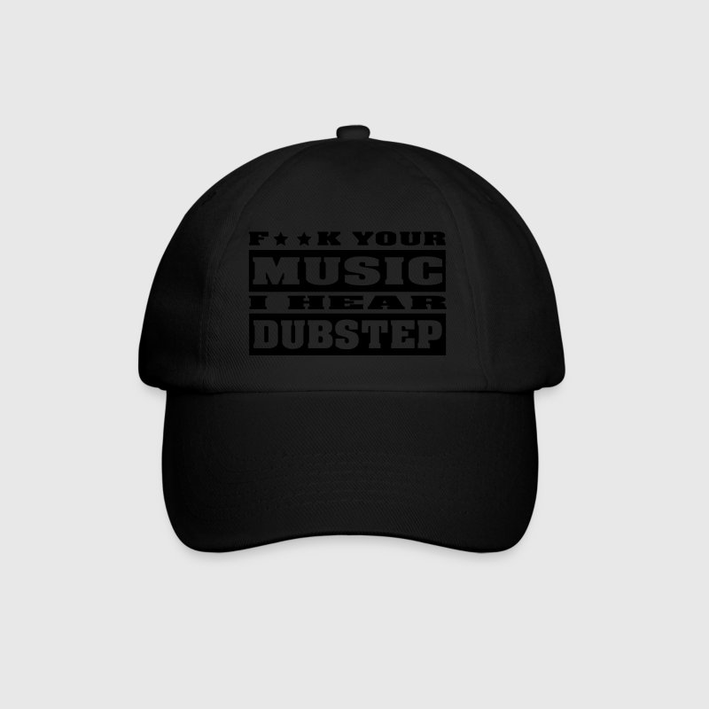 F ** K YOUR MUSIC I HEAR DUBSTEP Cappelli & Berretti - Cappello con visiera