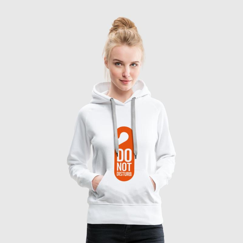 Do Not Disturb (1c)++ Pullover & Hoodies - Frauen Premium Hoodie