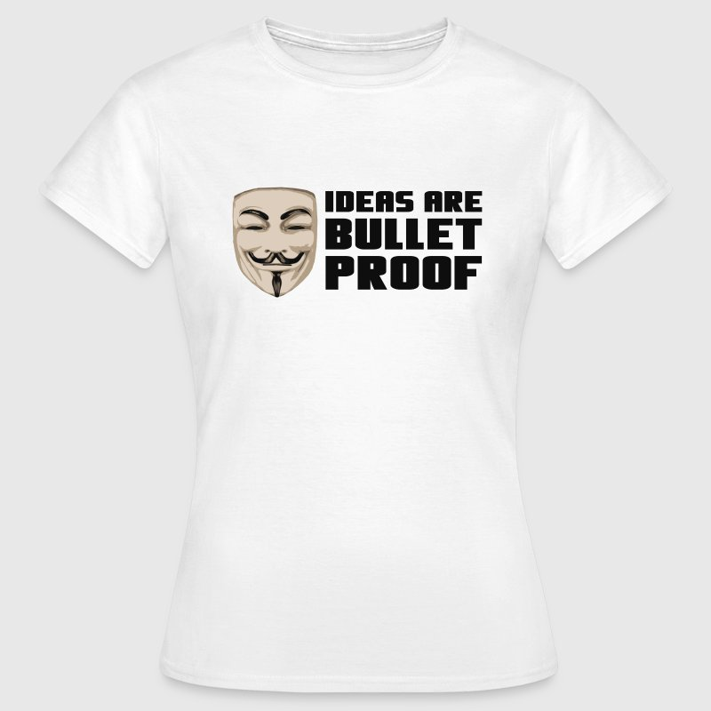 Anonymous Ideas are bullet proof - Dame-T-shirt