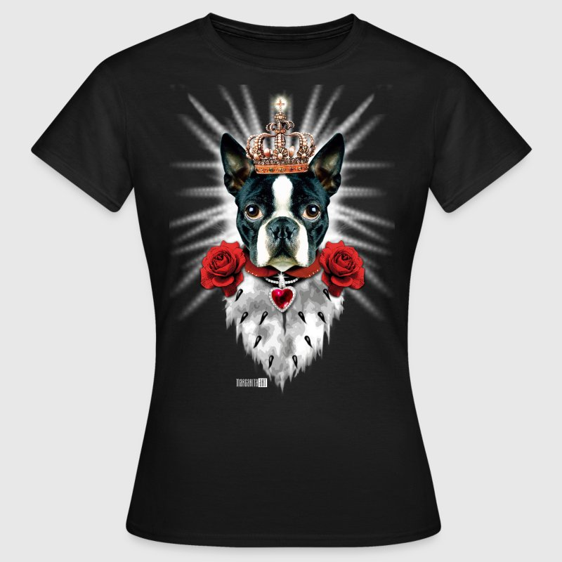 Boston Terrier The King - Krone - rote Rosen Hund  - Frauen T-Shirt