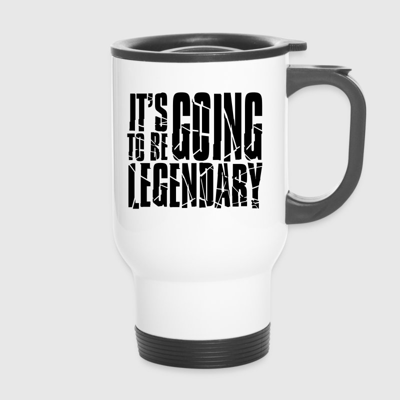it's going to be legendary II Botellas y tazas - Taza termo