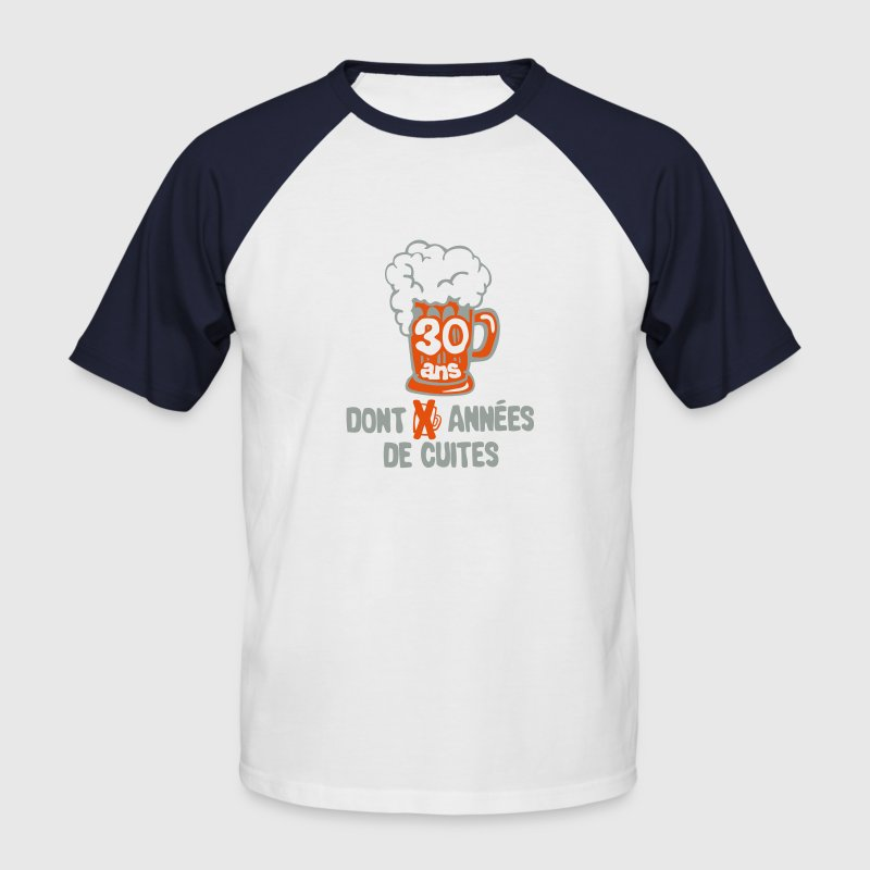 30 ans anniversaire cuite alcool annees Tee shirts - T-shirt baseball manches courtes Homme