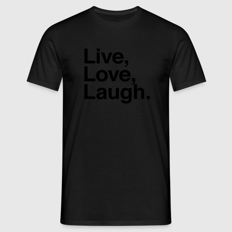 live love laugh  T-Shirts - Men's T-Shirt