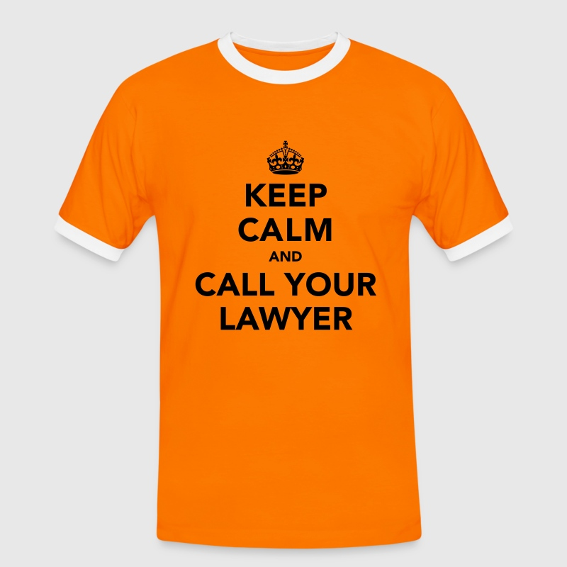 Keep Calm And Call Your Lawyer  - Men's Ringer Shirt