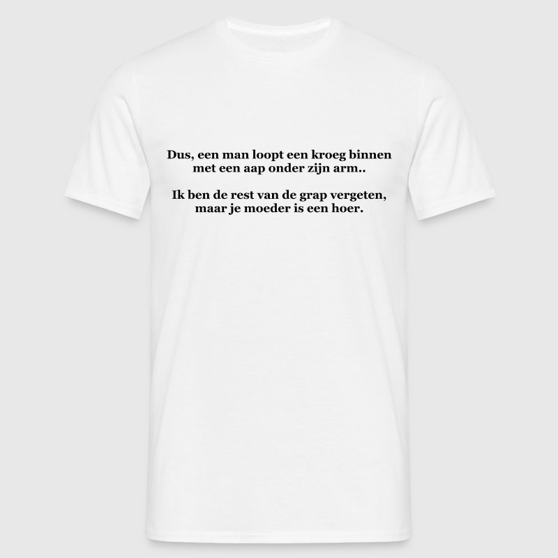 Je moeder is een hoer T-shirts - Mannen T-shirt