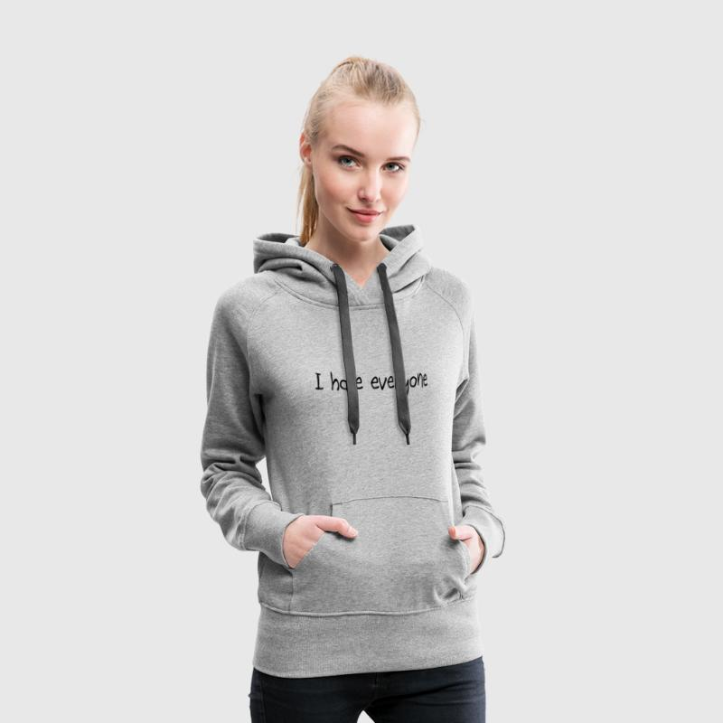 I hate everyone Pullover & Hoodies - Frauen Premium Hoodie
