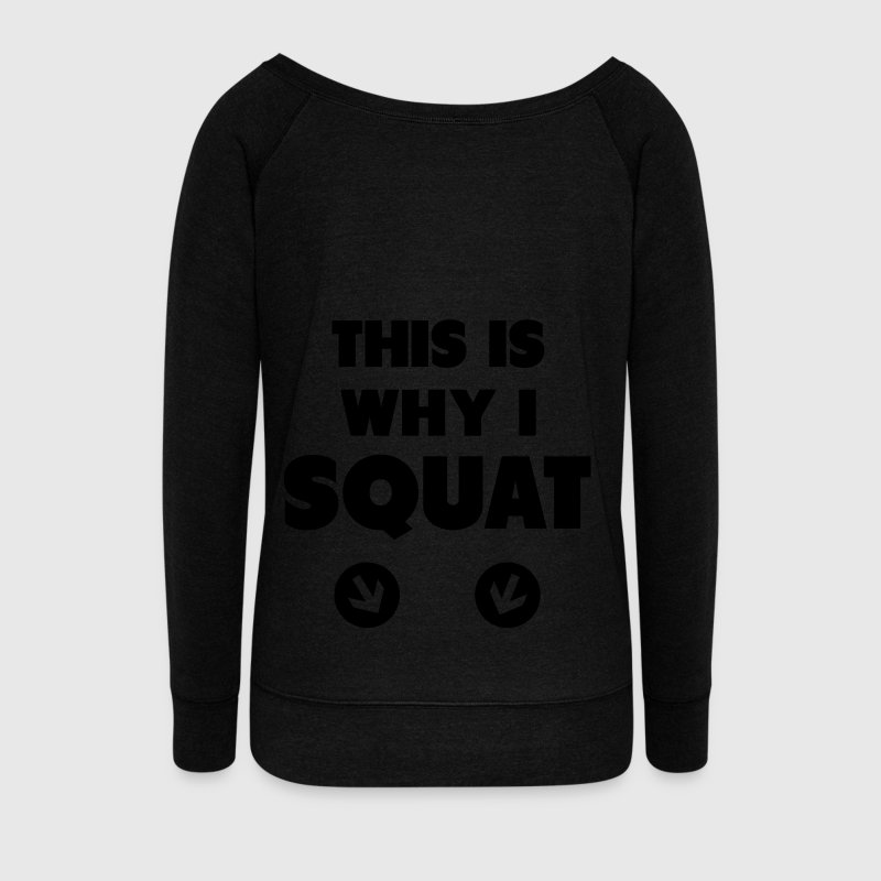 This Is Why I Squat Pullover & Hoodies - Frauen Pullover mit U-Boot-Ausschnitt von Bella