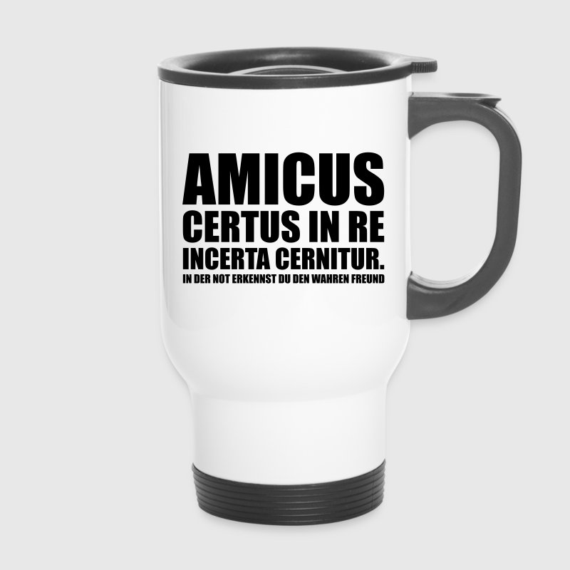 Amicus Certus In Re Incerta Cernitur In Bottles & Mugs - Travel Mug